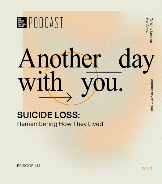Suicide Loss: Remembering How They Lived