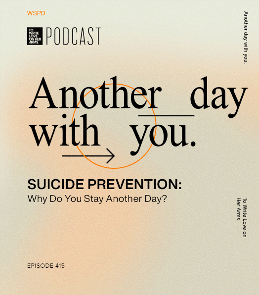Suicide Prevention: Why Do You Stay Another Day?